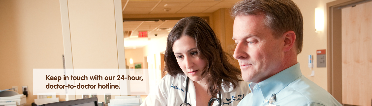 Regions Hospital - Keep in touch with our 24-hour, doctor-to-doctor hotline.