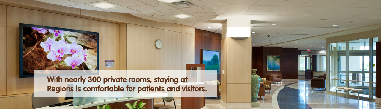 Regions Hospital - Why Regions - With nearly 300 private rooms, staying at Regions is comfortable for patients and visitors.