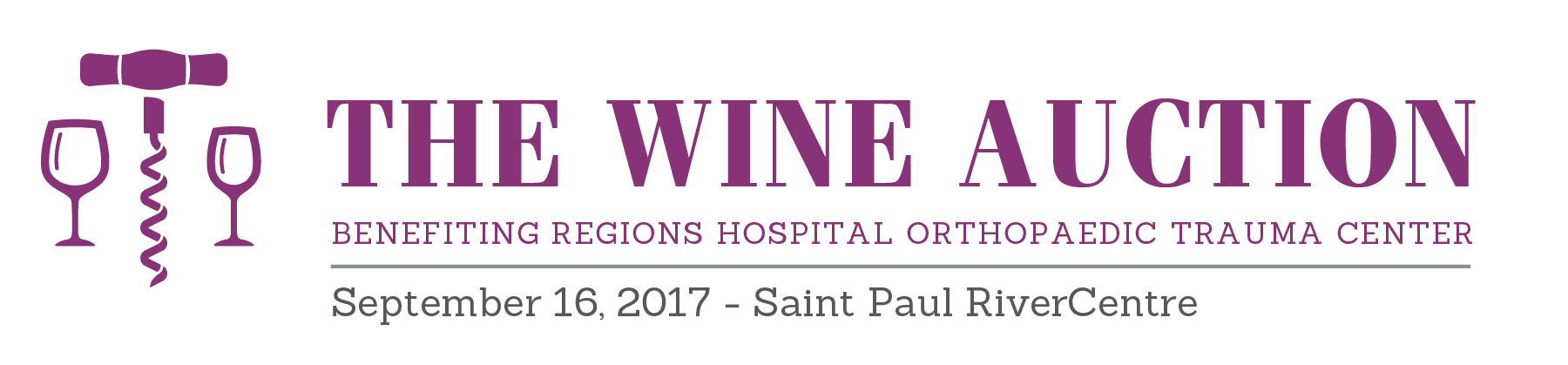 Regions Hospital Foundation - The Wine Auction - Benefiting Regions Hospital Orthopedic Trauma Center - Sept 16, 2017 - St. Paul River Center